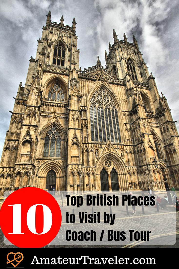 Top Ten British Places to Visit by Coach / Bus Tour #travel #britain #england #uk #united-kingdom #bus #tour