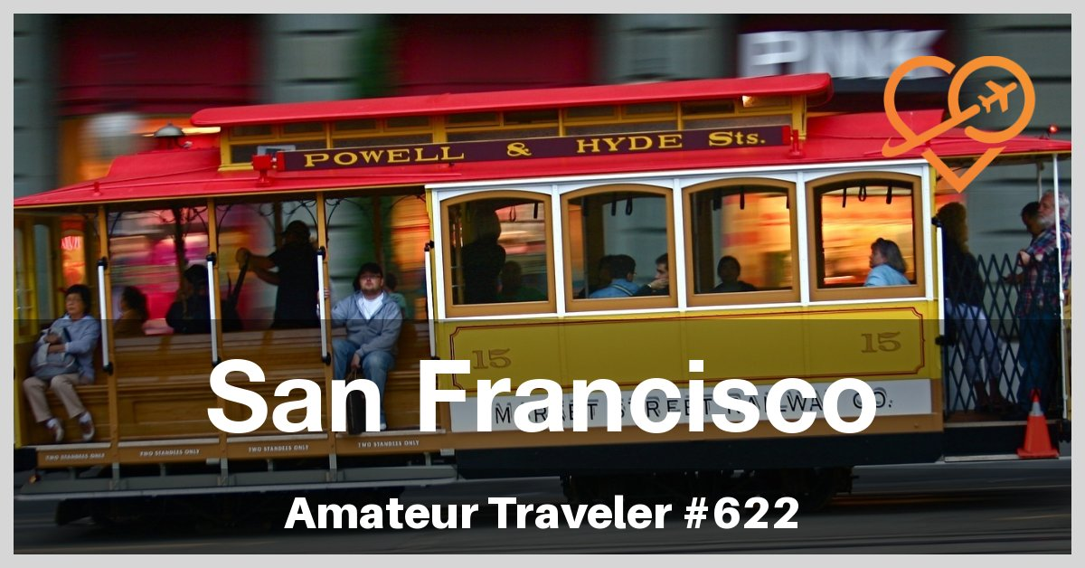 Travel to San Francisco, California - What to Do, See and Eat (Podcast)