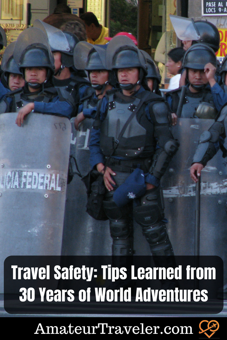 Travel Safety: Tips Learned from 30 Years of World Adventures #travel #safety