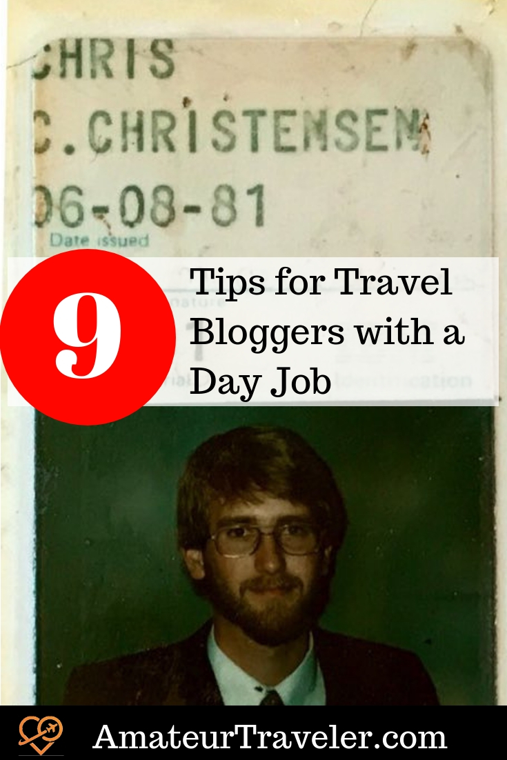 9 Tips for Travel Bloggers with a Day Job #travel #blog #blogging