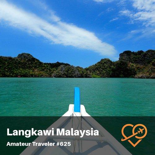Travel to Langkawi Malaysia – Episode 625