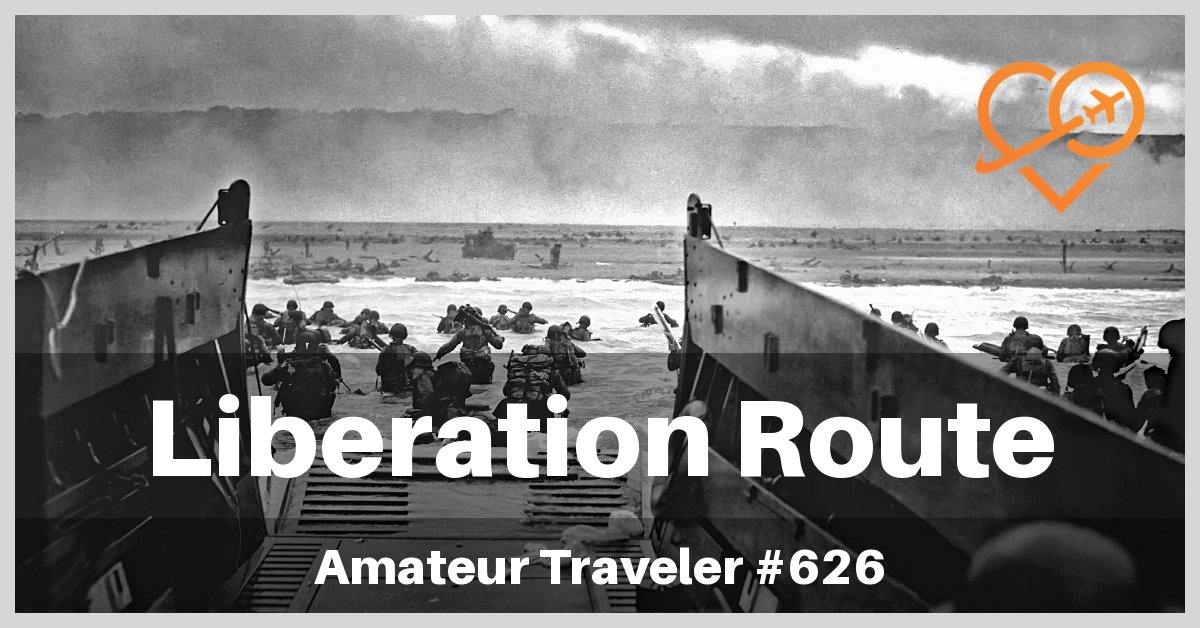 Liberation Route Europe, the history of World War II - (Travel Podcast)