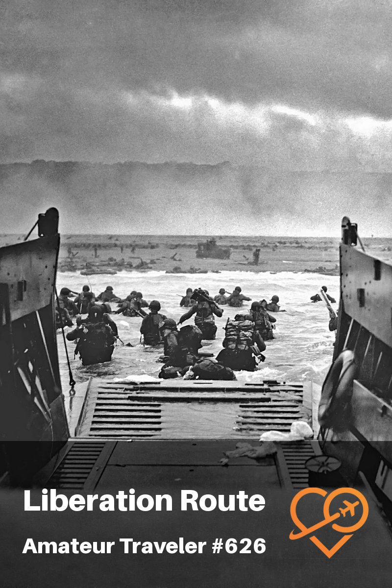 Liberation Route Europe, the history of World War II - (Travel Podcast) #france #netherlands #belgium #normandy #Ardennes #Arnhem