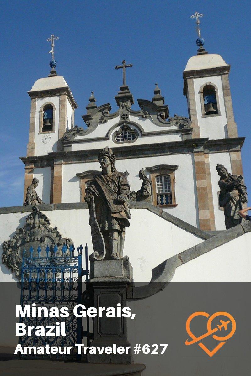 Travel to Minas Gerais, Brazil - A One Week Itinerary (Travel Podcast) #travel #brazil #minas-gerias