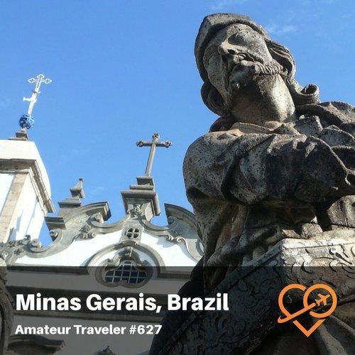 Travel to Minas Gerais, Brazil – Episode 627