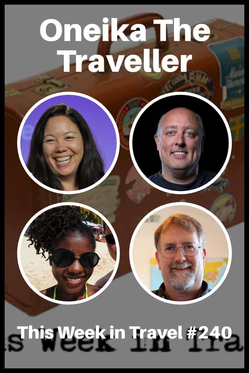 Oneika The Traveller - This Week in Travel Podcast #240 #travel #blogging #influencer #travelchannel