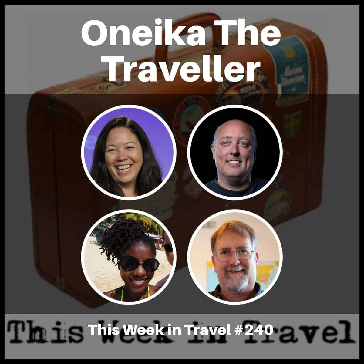 Oneika The Traveller – This Week in Travel #240