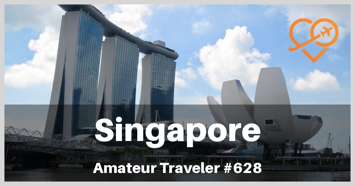 Travel to Singapore - 3-5 days in Singapore (Travel Podcast)