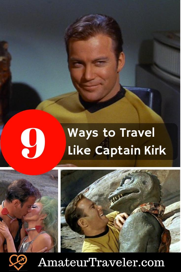 9 Ways to Travel Like Captain James T. Kirk from Star Trek