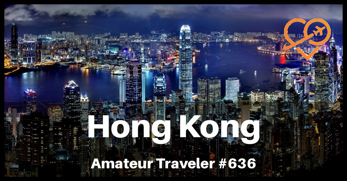 Travel to Hong Kong - A One Week Itinerary (Podcast)