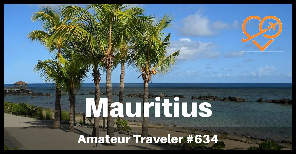 Travel to Mauritius - What to See and Do (Podcast)