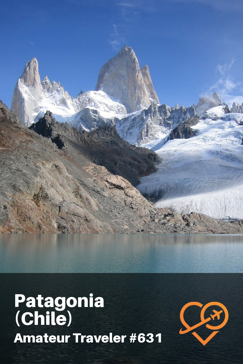 Travel to Patagonia in Chile - An 8-10 Day Itinerary (Travel Podcast) | Straights of Magellan | Chilean Fjords | Andes Mountains | Cape Horn