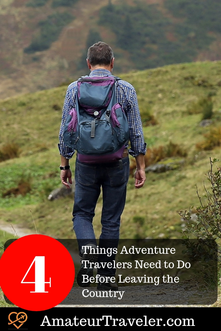 4 Things Adventure Travelers NEED to Do Before Leaving the Country | travel planning