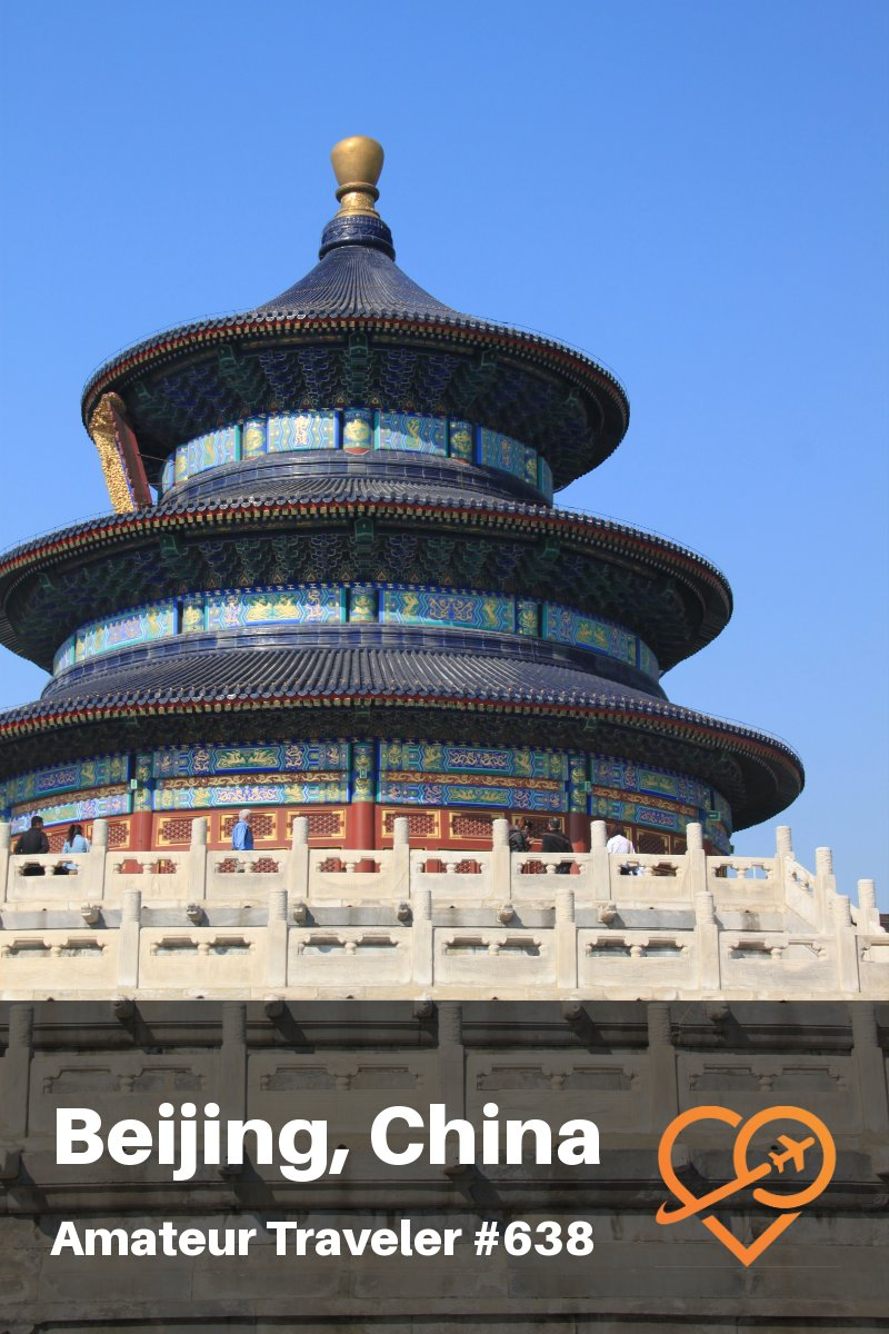 Travel to Beijing, China - One Week Itinerary (Podcast)
