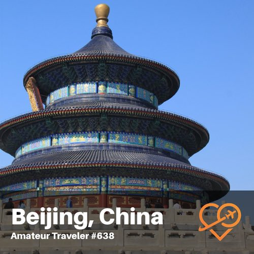 Travel to Beijing, China – Episode 638