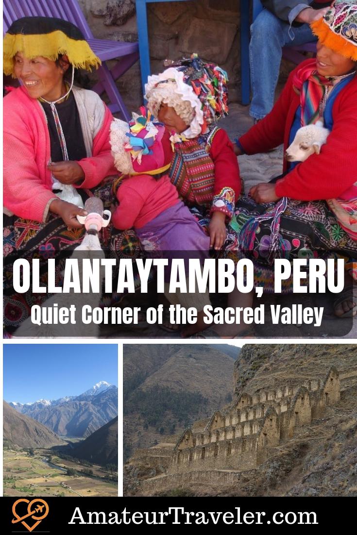Ollantaytambo Peru - Quiet Corner of the Sacred Valley | Stop on the way to Machu Pichu | #peru #travel #trip #vacation #destinations #thingstodo #southamerica