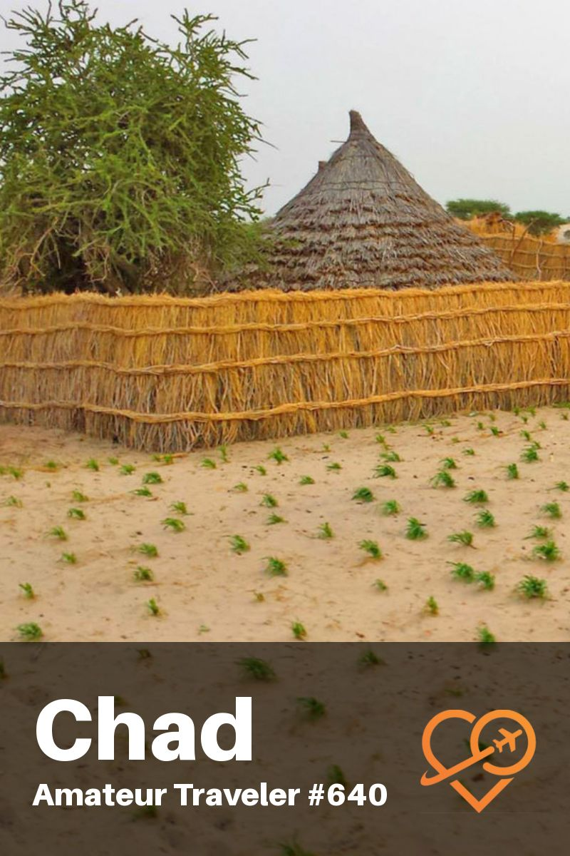 Travel to Chad - A Week Long Itinerary (Podcast)