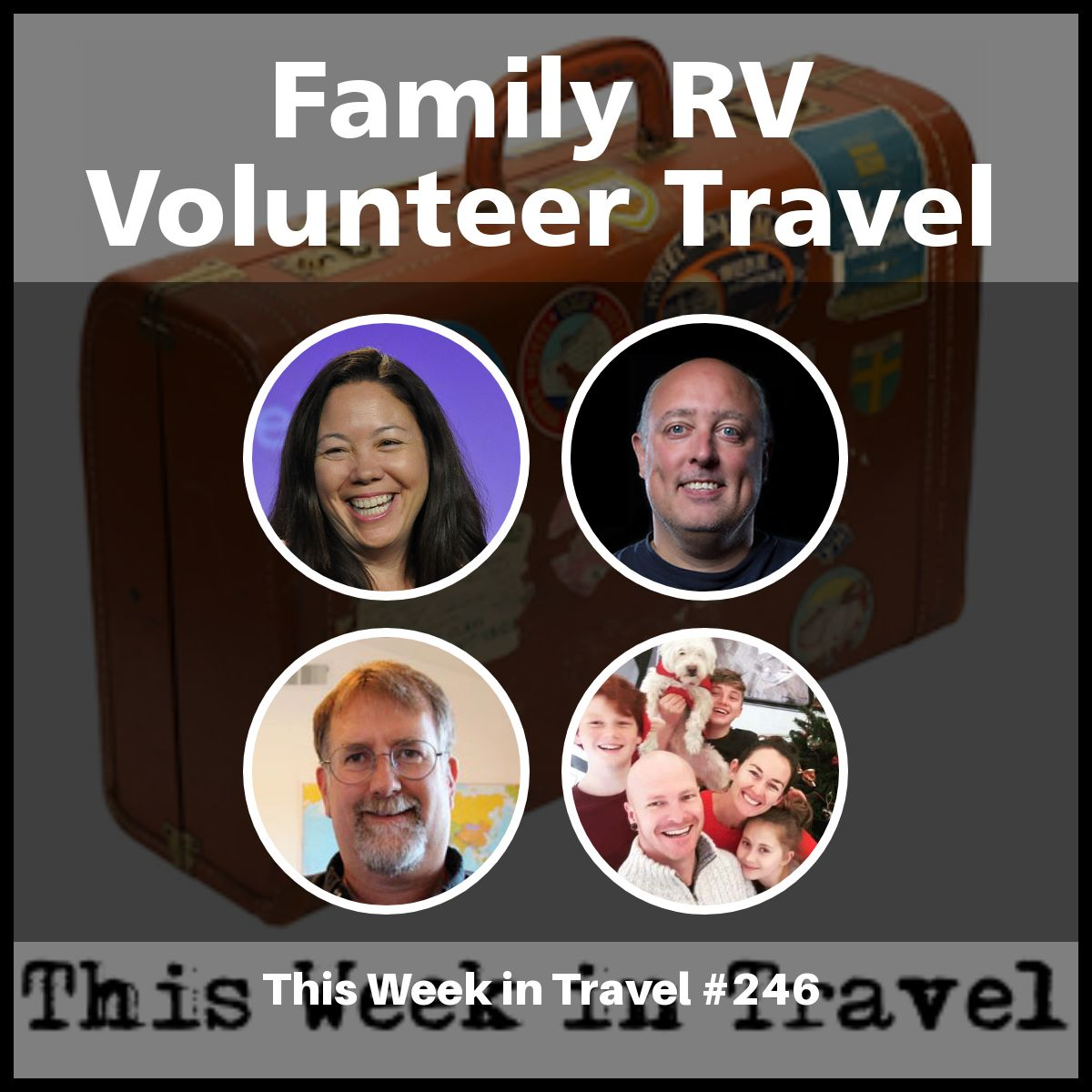 Family RV Volunteer Travel – This Week in Travel #246