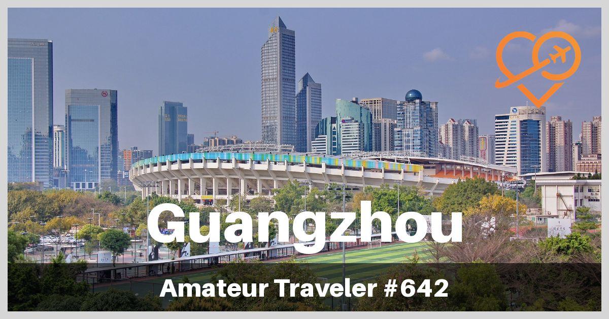 Things To Do in Guangzhou, China (Podcast) | Travel to Guangzhou