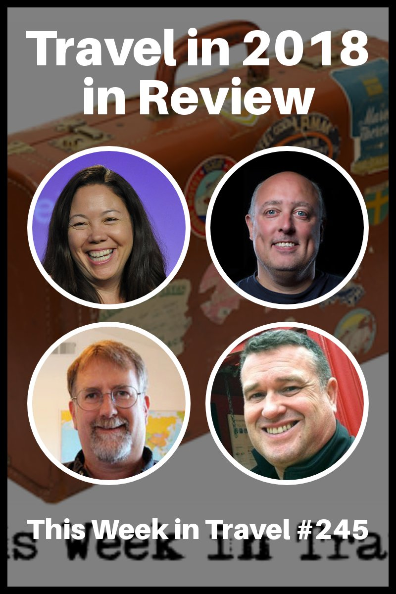 Travel in 2018 in Review – This Week in Travel #245 (Podcast) | Spud Hilton