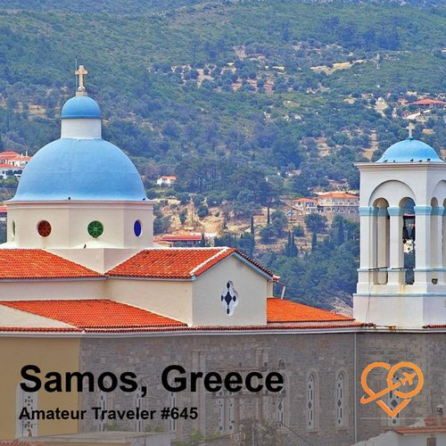 Travel to The Island of Samos, Greece – Episode 645