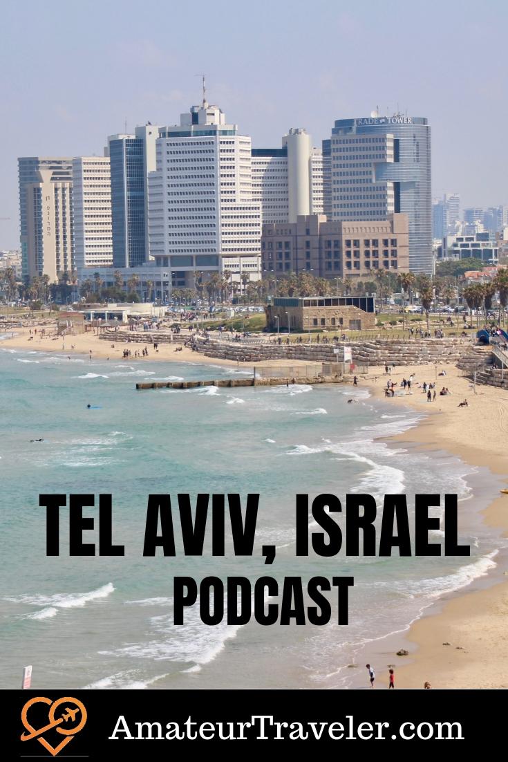 Travel to Tel Aviv, Israel (Podcast) #travel #trip #vacation #telaviv #israel #planning #destinations #thingstodoin #itinerary