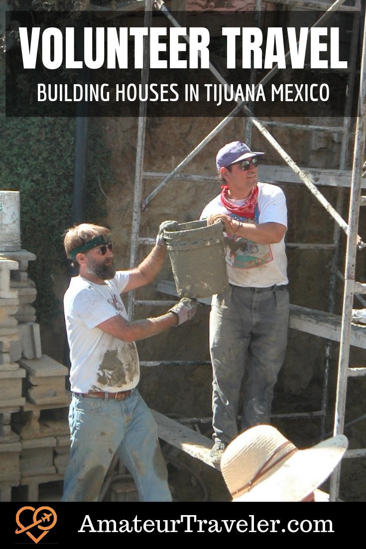 Volunteer Travel - Building Houses in Tijuana, Mexico #travel #trip #vacation #mexico #tijuana #volunteer #volunteering