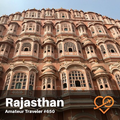 Travel to Rajasthan, India – Episode 650