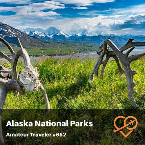 Alaska National Parks – Episode 652