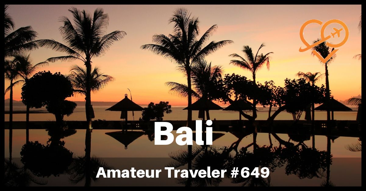 Where to Go in Bali, Indonesia (Podcast)