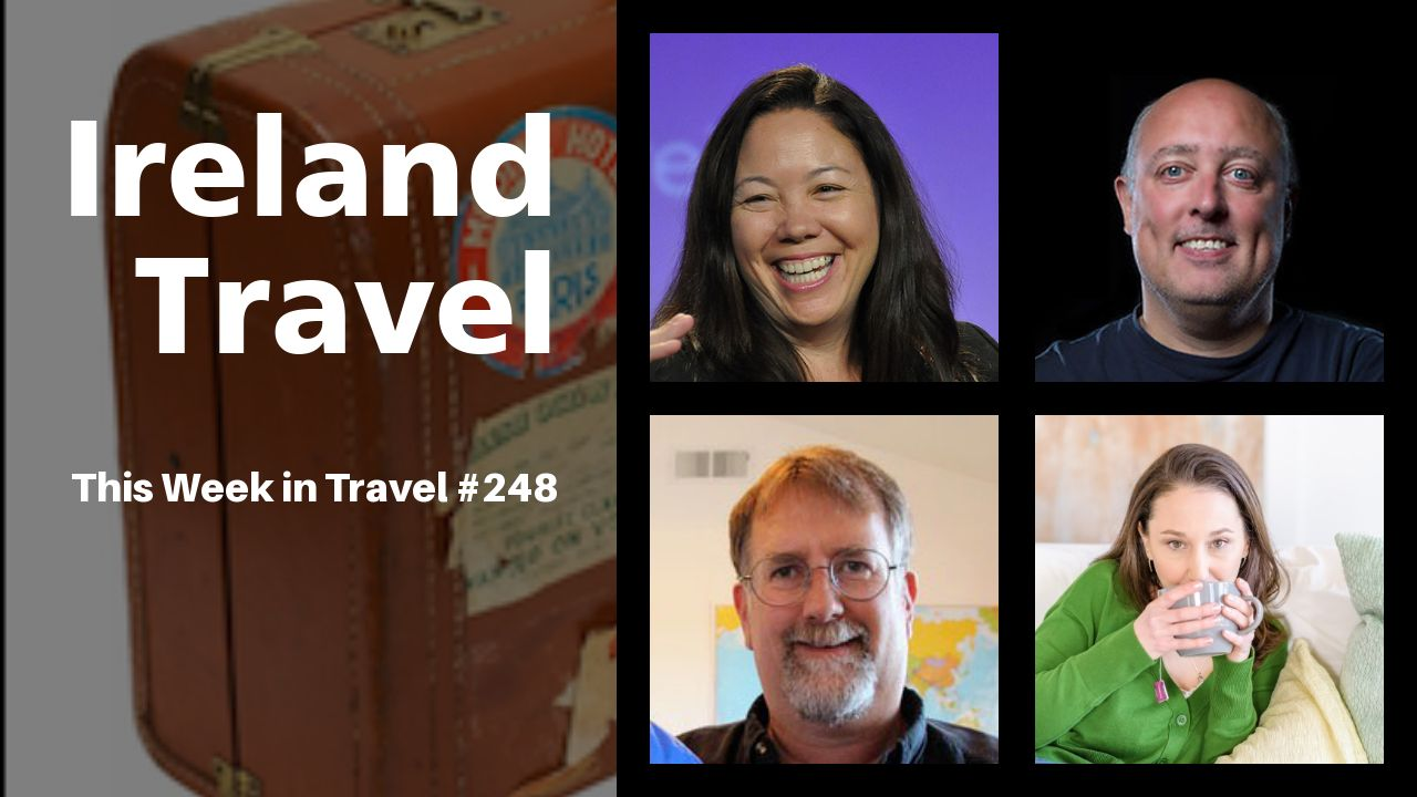 Planning a trip to Ireland - This Week in Travel #248