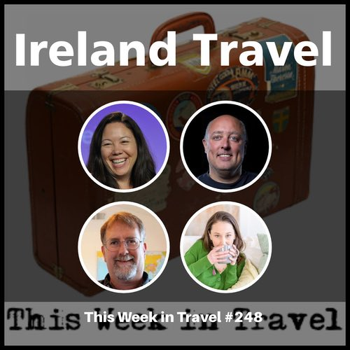 Planning a Trip to Ireland – This Week in Travel #248