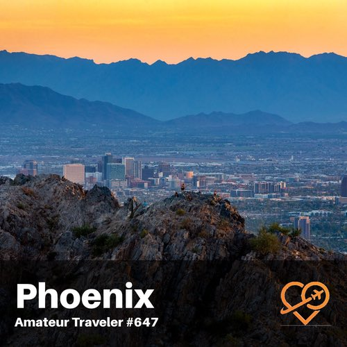 Travel to Phoenix, Arizona – Episode 647