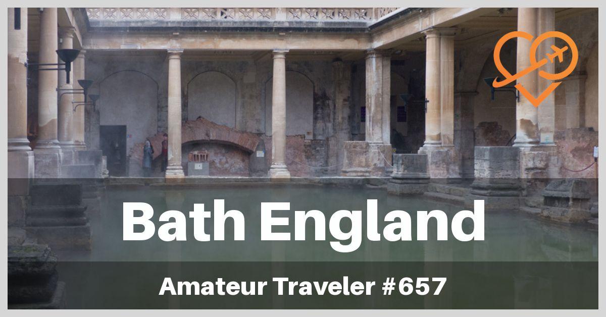 Travel to Bath, England (Podcast)