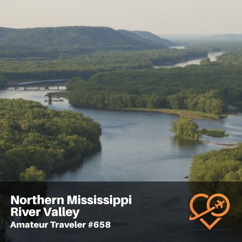 Travel the Northern Mississippi River Valley – Episode 658