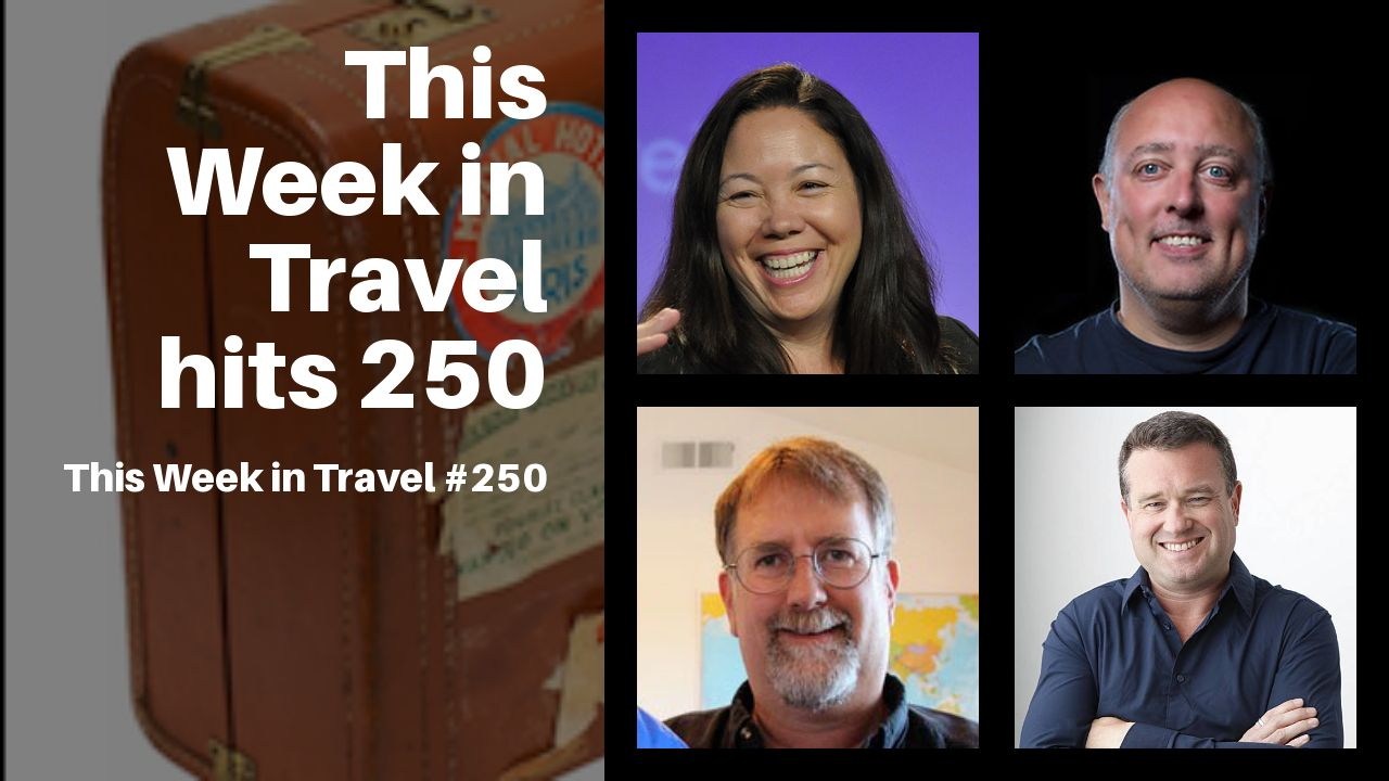 This Week in Travel turns 250! - 10 years in travel review (podcast)