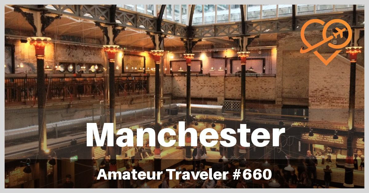 Travel to Manchester England (Podcast)
