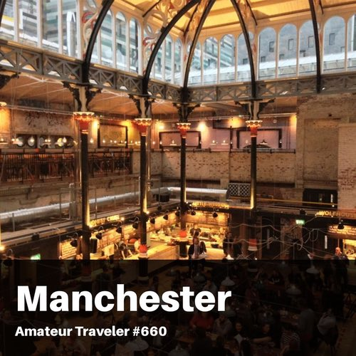 Travel to Manchester England – Episode 660