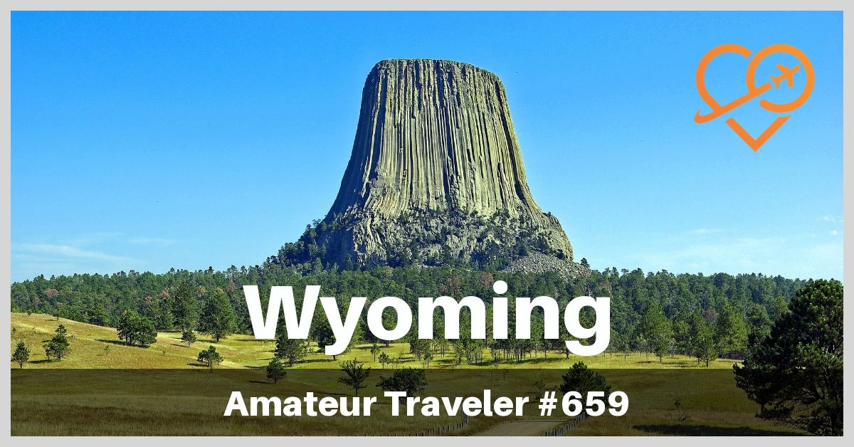Wyoming Nation Parks, State Parks and Tourist Sites (Podcast)