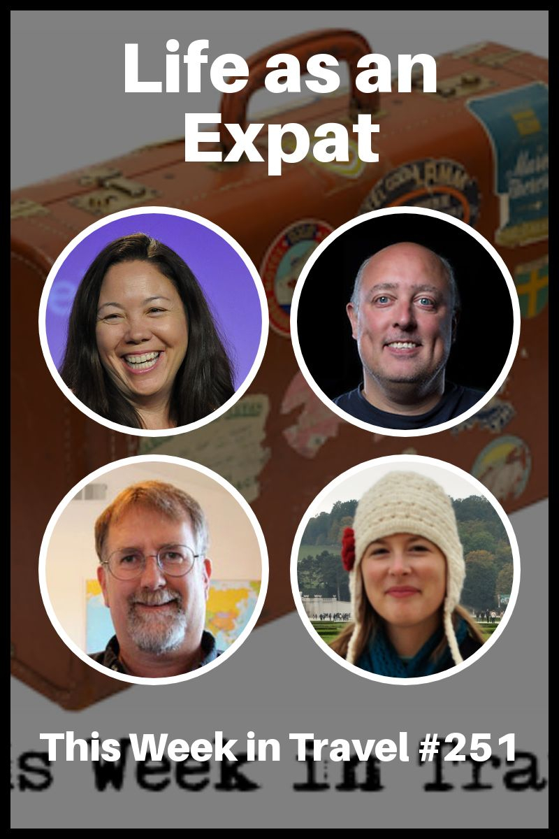 Life as an Expat - This Week in Travel #251 (Podcast) | How to become an expat in Europe #expat #europe #travel #trip #vacation #podcast