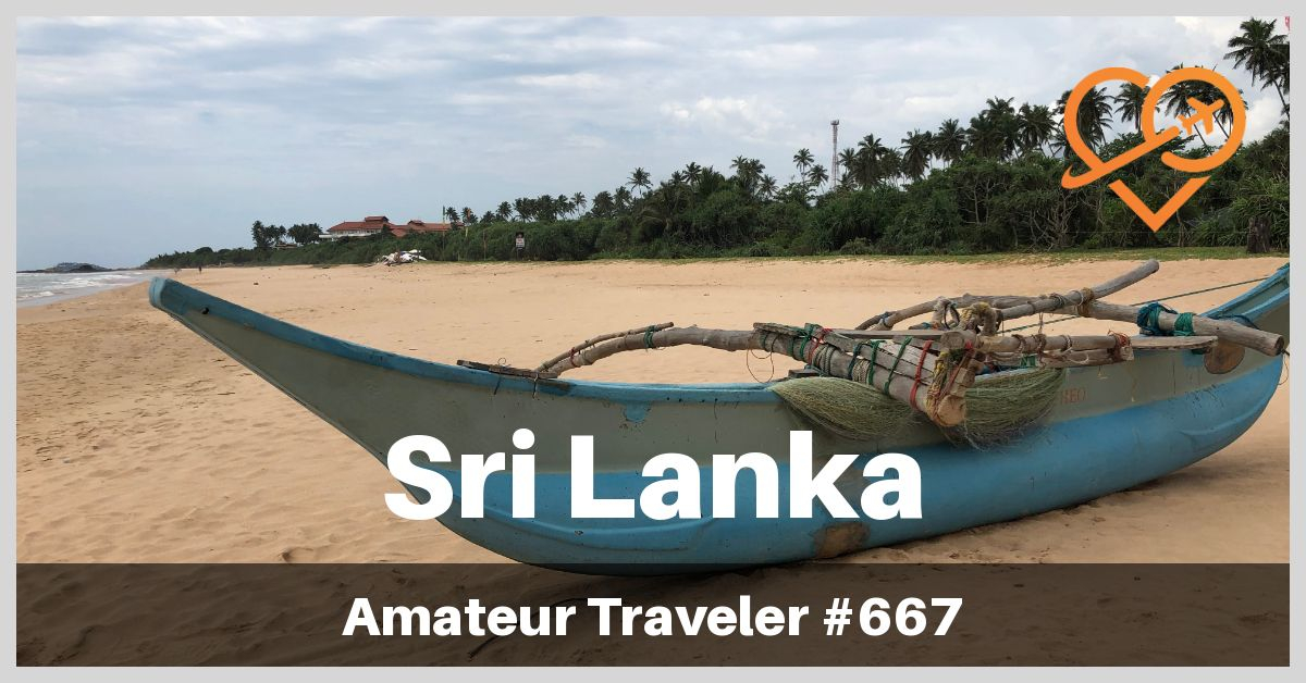 Travel to Sri Lanka - 1 Week in Sri Lanka (Podcast)