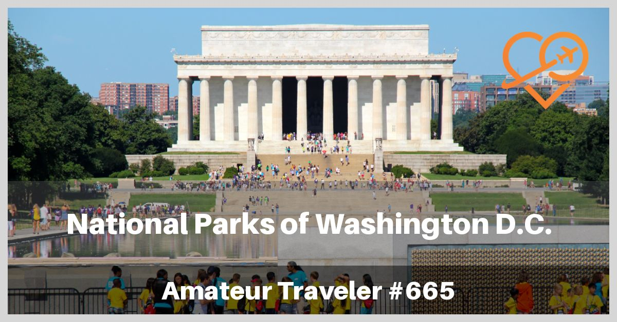 National Parks in Washington D.C. (Podcast)