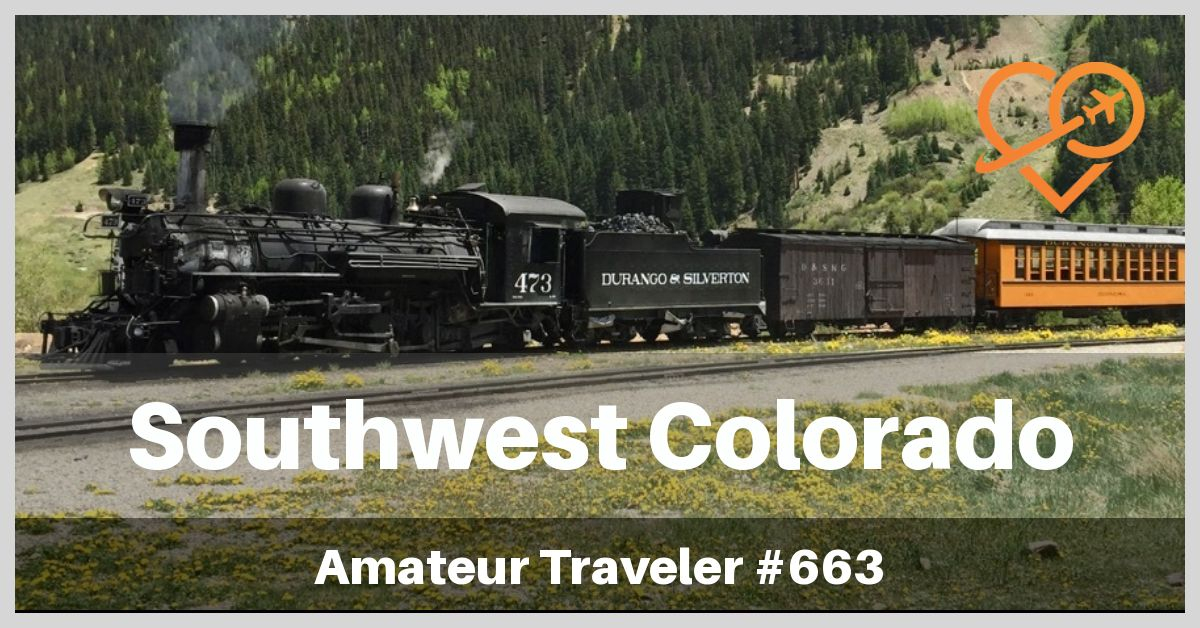 Travel to Southwest Colorado (Podcast)