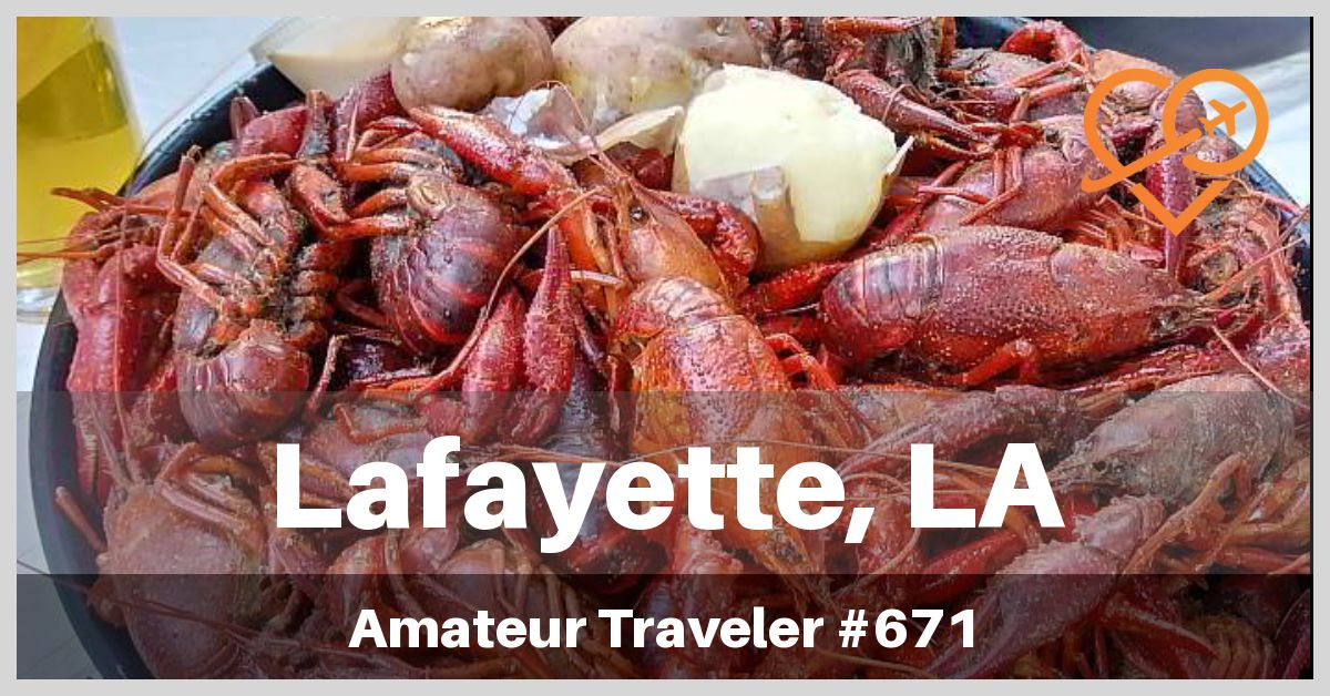Things to do in Lafayette, Louisiana (Podcast)