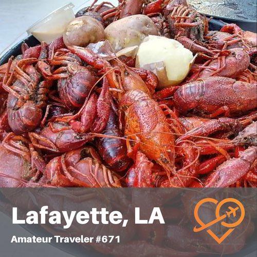 Travel to Lafayette, Louisiana – Episode 671