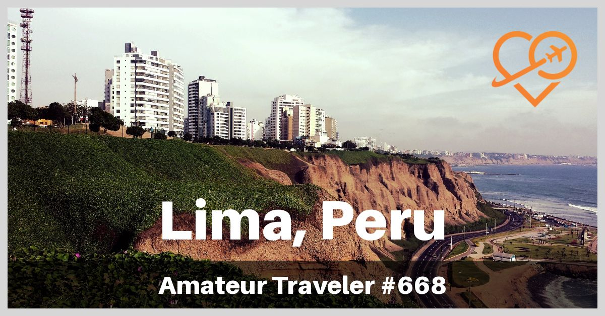 What to See in Lima Peru (Podcast)
