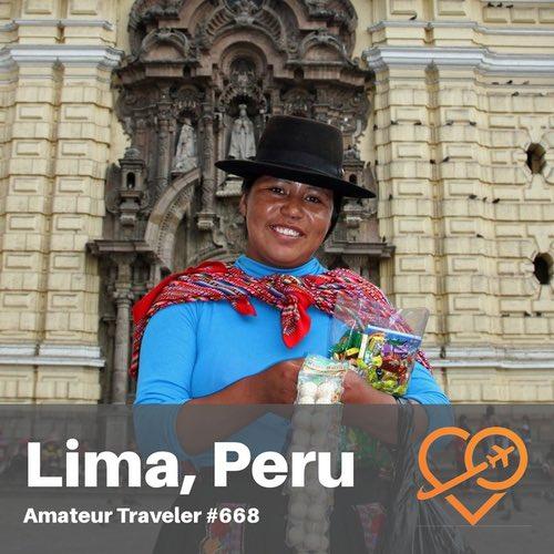 Travel to Lima Peru – Episode 668