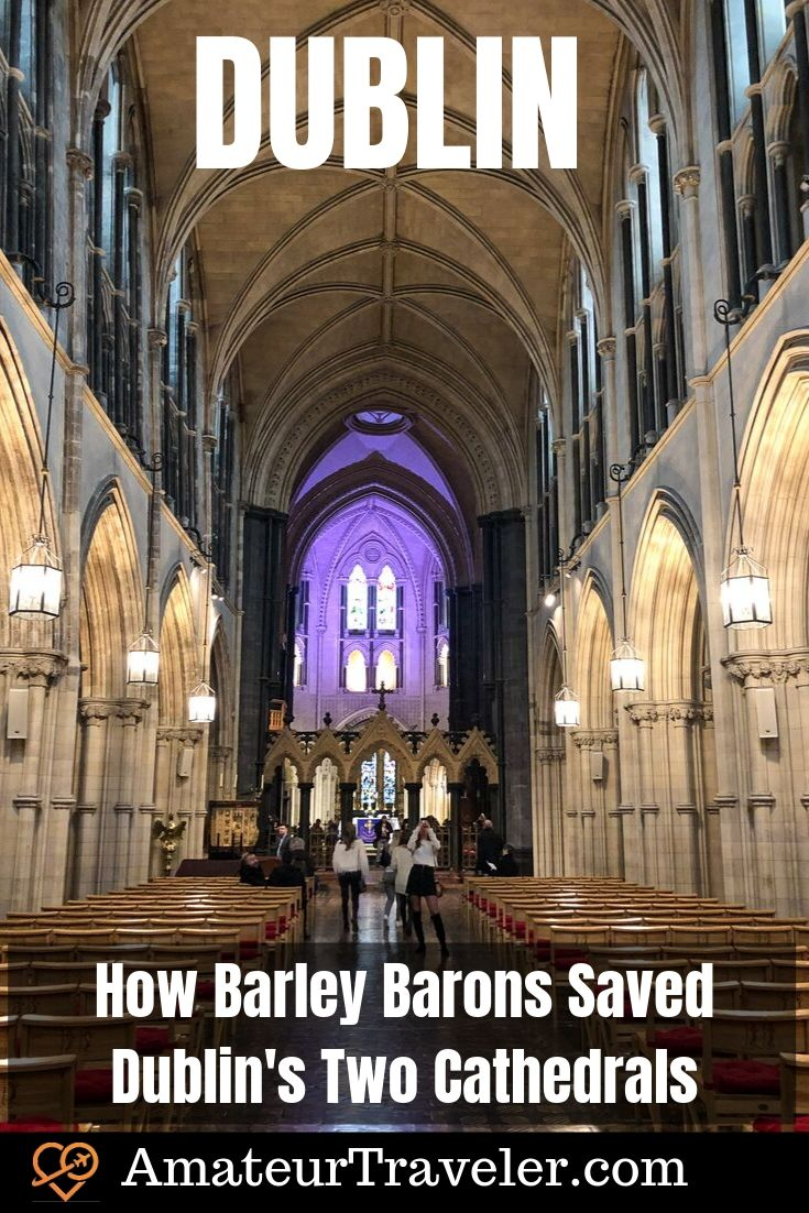 Christ Church Cathedral & St. Patrick's Cathedral in Dublin, Ireland - How Barley Barons Saved Them | What to See in Dublin #dublin #ireland #europe #church #cathedral #what-to-see-in #history