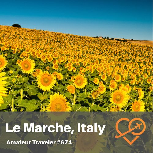 Travel to the Le Marche Region of Italy – Episode 674