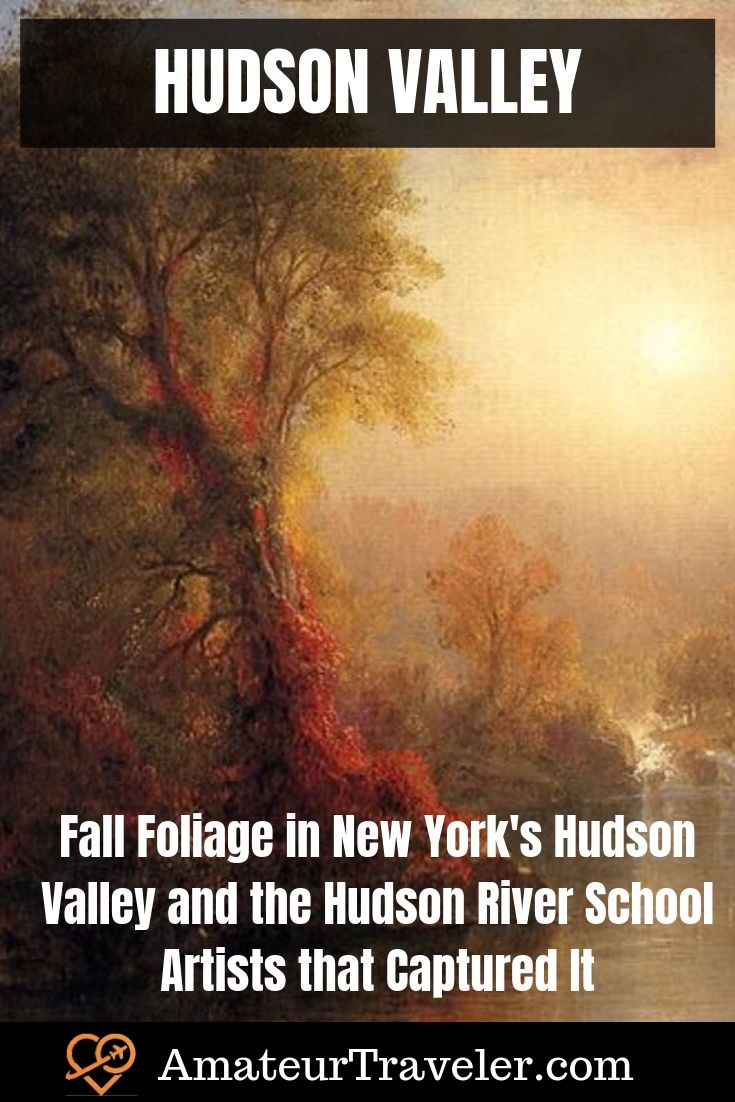 Fall Foliage in New York's Hudson Valley and the Hudson River School that Captured It #new-york #hudson-valley #fall #autumn #art #painting #itinerary #what-to-do-in